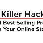 7 Killer Hacks to Find Best Selling Products For Your Online Store