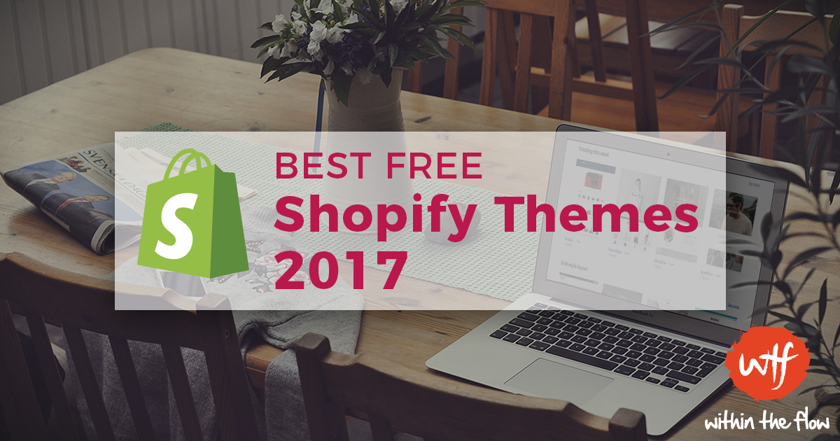 5 Best Free Shopify Themes 2018 to Bedazzle Buyers