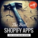 Best Shopify Apps Reviewed for Your Online Store – Updated Dec. 2017