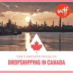 Drop Shipping Canada – A Brief Guide for Canadian Online Sellers