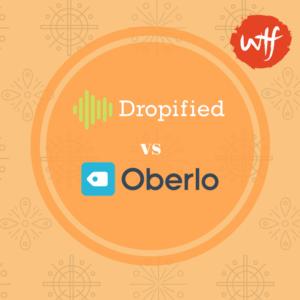 Dropified vs Oberlo