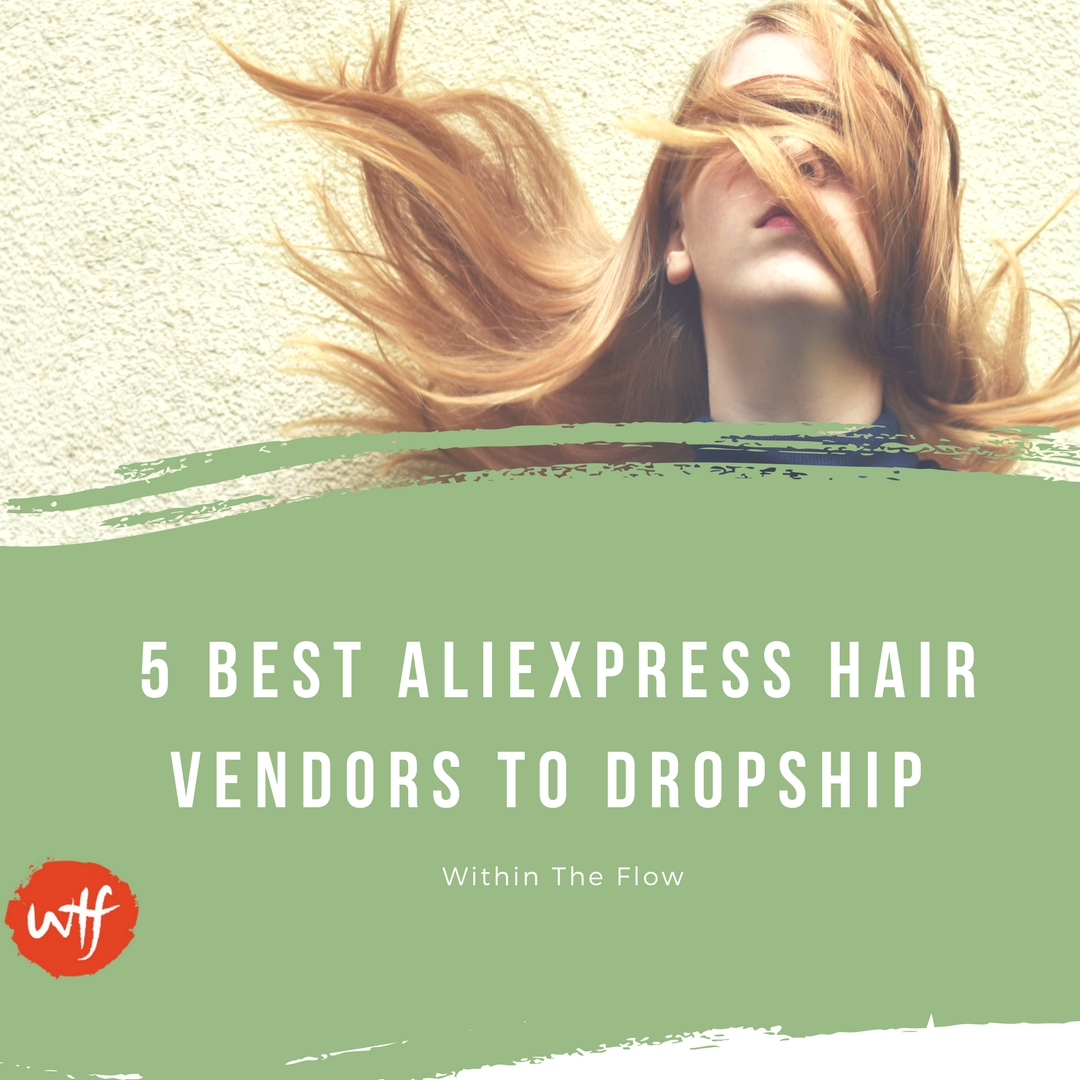 5 Best Aliexpress Hair Vendors To Dropship From