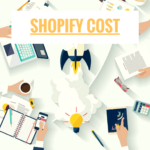 Shopify Cost – How Much Does Shopify Store Cost Per Month?