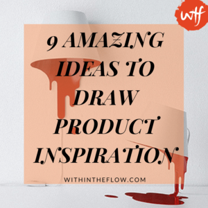 9 Amazing Ideas to Draw Product Inspiration for Your Store