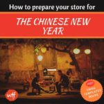 Is Your Store Business Prepared for the Chinese New Year? (Free Resources Inside)