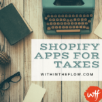 Shopify Apps for Taxes – Simple Guide to Taxes on Shopify
