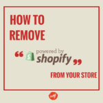 How to Remove Powered By Shopify – 2 Easy Methods