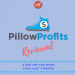Pillow Profits Review – Make Money Online Selling Custom Sneakers in May 2018