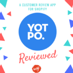 Yotpo Review 2018 – Boost Sales with User-Generated Content