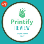 Printify Review 2018 – Simplify Selling POD Products Online with This App