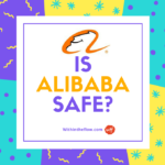 Is Alibaba Safe? Beginner's Guide to Alibaba Safety
