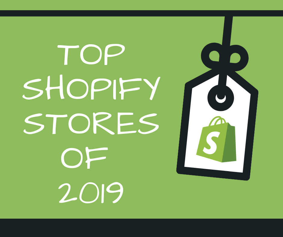 7 Top Shopify Stores of 2019 to Take Inspiration – WithinTheFlow